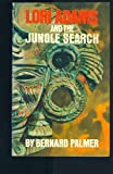 Lori Adams and the Jungle Search (0802445047) by Palmer, Bernard