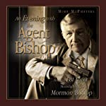 An Evening with the Agent Bishop | Mike McPheeters