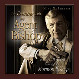 An Evening with the Agent Bishop | [Mike McPheeters]