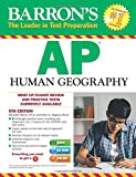Barron's AP Human Geography with CD-ROM, 6th Edition (Barron's AP Human Geography (W/CD))