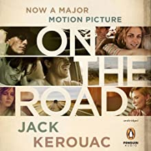On the Road: 50th Anniversary Edition (       UNABRIDGED) by Jack Kerouac Narrated by Will Patton