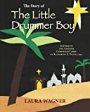 The Story of The Little Drummer Boy: Inspired by the Timeless Christmas Carol by Katherine K. Davis, 1941