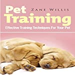 Pet Training: Effective Training Techniques for Your Pet | Zane Willis