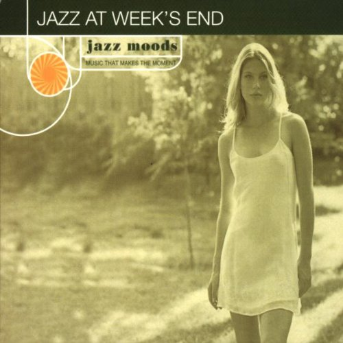 Jazz Moods : Jazz At Week's End