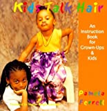 Kids Talk Hair: An Instruction Book for Grown-Ups & Kids [Hardcover]