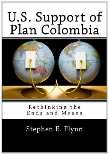 U.S. Support of Plan Colombia: Rethinking the Ends and Means