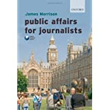Public Affairs for Journalistsby James Morrison