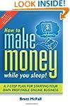 How to Make Money While You Sleep: Ho...