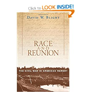 Race and Reunion: The Civil War in American Memory by David W. Blight
