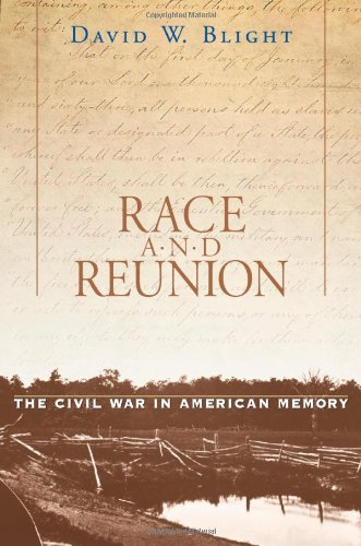 Race and Reunion: The Civil War in American Memory