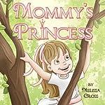 Mommy's Princess | Melissa Cross