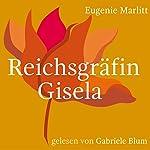 Reichsgräfin Gisela   Eugenie Marlitt