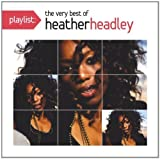 Heather Headley Playlist: The Very Best of Heather Headley by Headley, Heather (2012) Audio CD