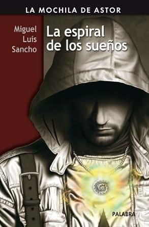 Amazon.com: La espiral de los sueños (Mochila de Astor) (Spanish