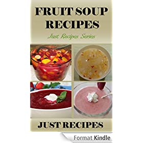 Fruit Soup Recipes: Just Recipe Series (English Edition)