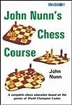 John Nunn's Chess Course (English Edi...