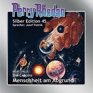 Menschheit am Abgrund (Perry Rhodan Silber Edition 45) Hörbuch