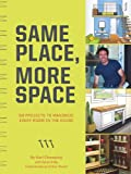 img - for Same Place, More Space: 50 Projects to Maximize Every Room in the House book / textbook / text book