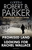 Robert B. Parker Classic Robert B. Parker: Looking for Rachel Wallace; Promised Land