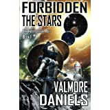 Forbidden The Stars: The Interstellar Age Book 1by Valmore Daniels