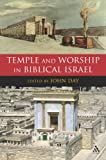 img - for Temple and Worship in Biblical Israel (Journal for the Study of the Old Testament Supplement) book / textbook / text book