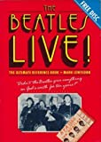 The Beatles Live: The Ultimate Reference Book (1851450300) by Lewisohn, Mark