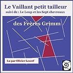 Le vaillant petit tailleur / Le loup et les sept chevreaux    Frères Grimm