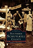 img - for Southern Schuylkill County (Images of America) book / textbook / text book