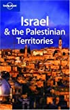 Israel and the Palestinian Territories (Lonely Planet Israel & the Palestinian Territories) - Michael Kohn