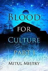 Blood For Culture: Part 1
