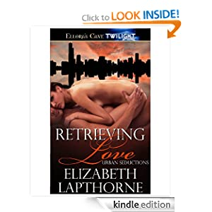 Retrieving Love (Urban Seductions, Book One)