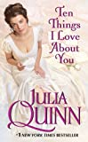 Ten Things I Love About You (0061491896) by Quinn, Julia