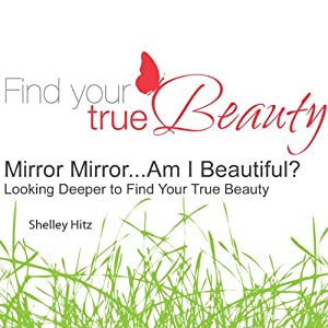 Mirror Mirror...Am I Beautiful? Audiobook