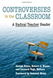 img - for Controversies in the Classroom: A Radical Teacher Reader (The Teaching for Social Justice) book / textbook / text book
