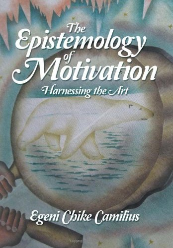 The Epistemology of Motivation: Harnessing the Art
