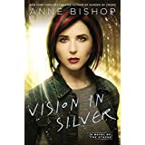 Vision In Silver: A Novel of the Others ~ Anne Bishop
