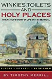 img - for Winkies, Toilets and Holy Places: One Family's Story of Life on a Sabbatical--Europe, Istanbul, Bethlehem book / textbook / text book