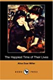 The Happiest Time of Their Lives (Dodo Press)