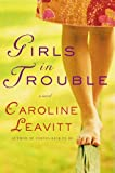 Girls in Trouble: A Novel