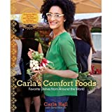 Carlas Comfort Foods: Favorite Dishes from Around the World (Hardback) - Common
