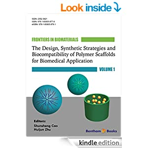 Frontiers in Biomaterials: The Design, Synthetic Strategies and Biocompatibility of Polymer Scaffolds for Biomedical Application, Volume 1 51Ib14BcmPL._BO2,204,203,200_PIsitb-sticker-v3-big,TopRight,0,-55_SX278_SY278_PIkin4,BottomRight,1,22_AA300_SH20_OU01_