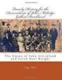 Family History for the Descendants of John Milledge Gilbert Strickland: The Union of John Strickland and Sarah Hart Knight