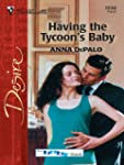 Having the Tycoon's Baby (Silhouette...