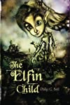 The Elfin Child (Volume 1)
