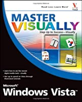 Master VISUALLY Microsoft Windows Vista