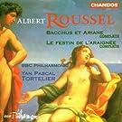 Albert Roussel : Bacchus et Ariane - Le festin de l'araign�e