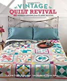 Vintage Quilt Revival: 22 Modern Designs From Classic Blocks