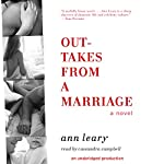 Outtakes from a Marriage: A Novel | Ann Leary