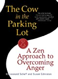 img - for The Cow in the Parking Lot: A Zen Approach to Overcoming Anger book / textbook / text book