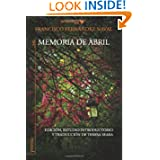 Memoria del abril (Spanish Edition)